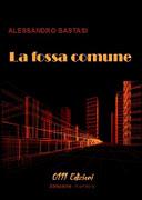 La fossa comune  di Alessandro Bastasi