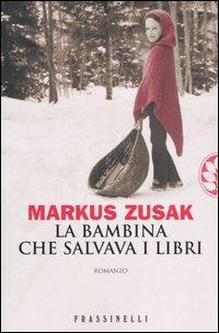 Markus Zusak - La Bambina che salvava i Libri